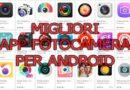 Le 7 migliori app fotocamera Android alternative: gratis e professionali!