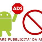 Come eliminare pubblicità su Android in app e browser